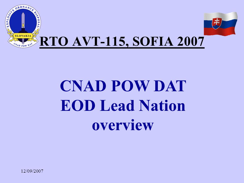 12/09/2007 RTO AVT-115, SOFIA 2007 CNAD POW DAT EOD Lead Nation overview