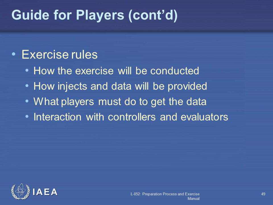 L-052: Preparation Process and Exercise Manual 48 Guide for Players (contd) Participating organizations Who will play and to what extent Important to