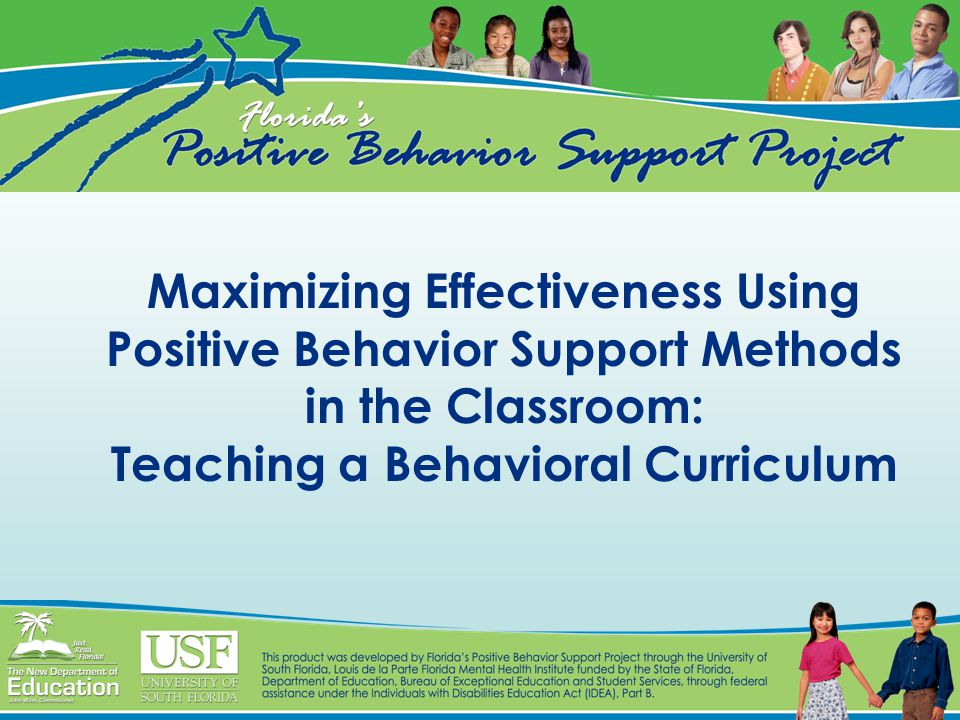 Maximizing Effectiveness Using Positive Behavior Support Methods in the Classroom: Teaching a Behavioral Curriculum
