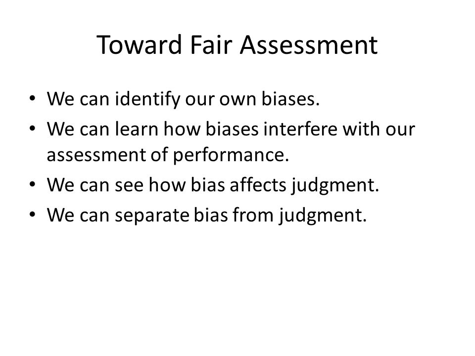Training Provide an opportunity for scorers to identify their own biases.