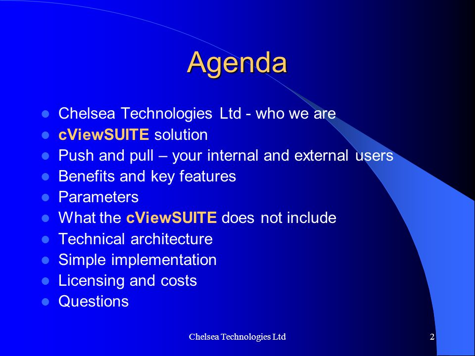 2 Agenda Chelsea Technologies Ltd - who we are cViewSUITE solution Push and pull – your internal and external users Benefits and key features Paramete