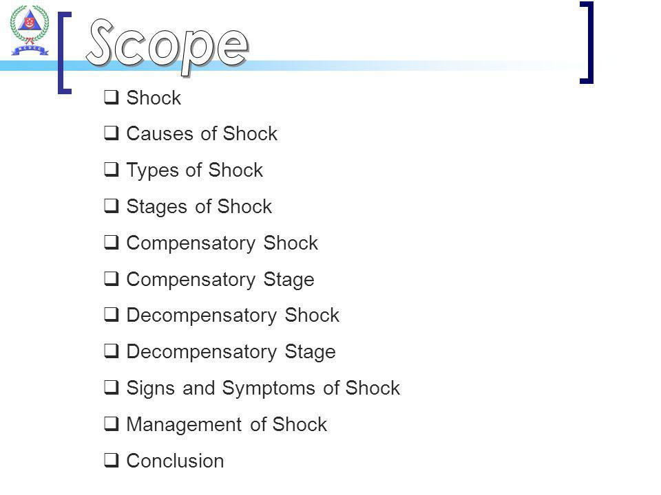 Shock Causes of Shock Types of Shock Stages of Shock Compensatory Shock Compensatory Stage Decompensatory Shock Decompensatory Stage Signs and Symptom