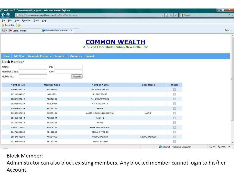 Block Member: Administrator can also block existing members.