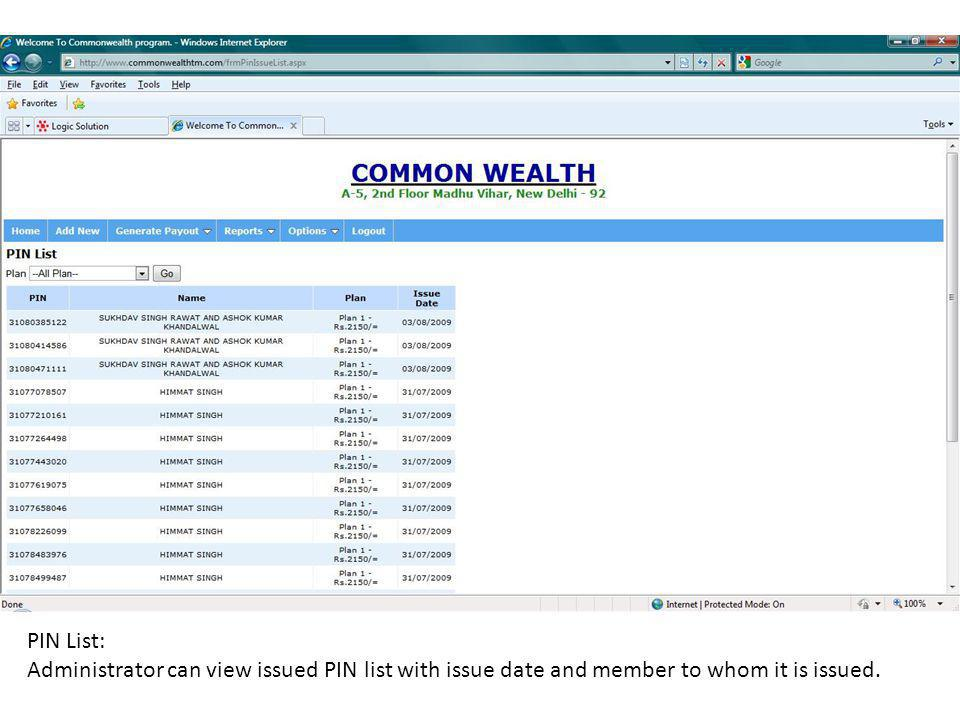 PIN List: Administrator can view issued PIN list with issue date and member to whom it is issued.