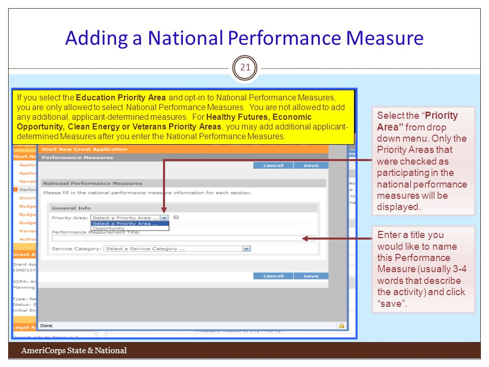 Adding a National Performance Measure 21 AmeriCorps State & National Enter a title you would like to name this Performance Measure (usually 3-4 words that describe the activity) and click save.