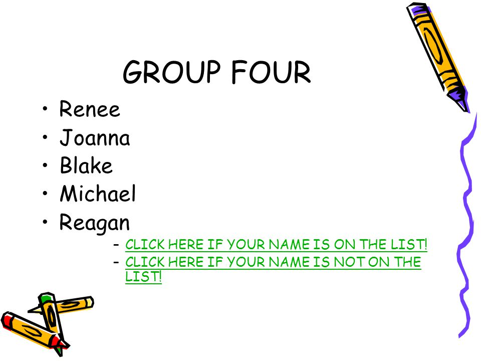 GROUP FOUR Renee Joanna Blake Michael Reagan –CLICK HERE IF YOUR NAME IS ON THE LIST!CLICK HERE IF YOUR NAME IS ON THE LIST! –CLICK HERE IF YOUR NAME