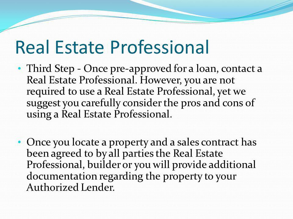 Authorized Lender Fourth Step - Once the Authorized Lender receives a conditional approval from the Underwriter for the mortgage loan, the lender can then prepare your HAP file.
