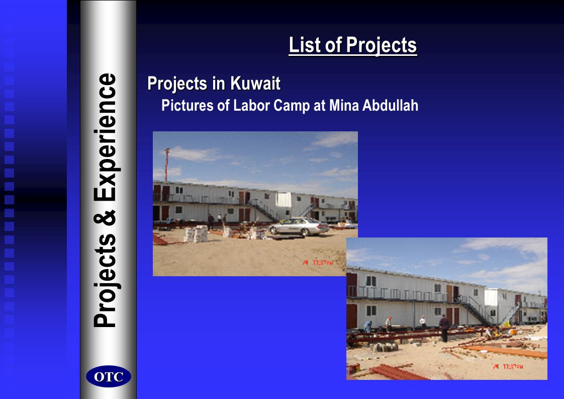 List of Projects Projects & Experience Pictures of Labor Camp at Mina Abdullah Projects in Kuwait OTC