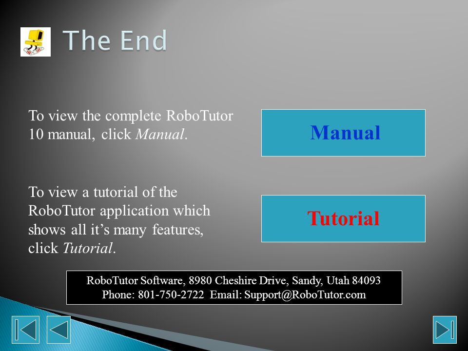 If you would like to try RoboTutor, here are some options: The RoboTutor website (  lets you tryout RoboTutor10 without any commitment or cost.