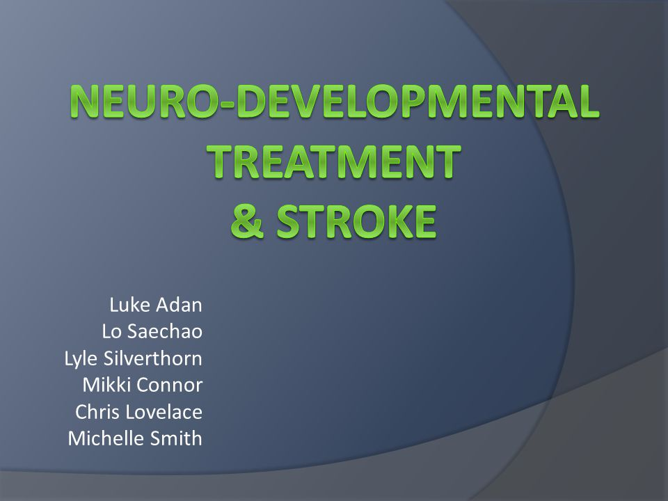 Common Problems with reviews of NDT Little homogeneity between studies Stage of stroke recovery Treatment interval Age of patients Outcome measures Treatment comparison Failure to clarify exact methods used