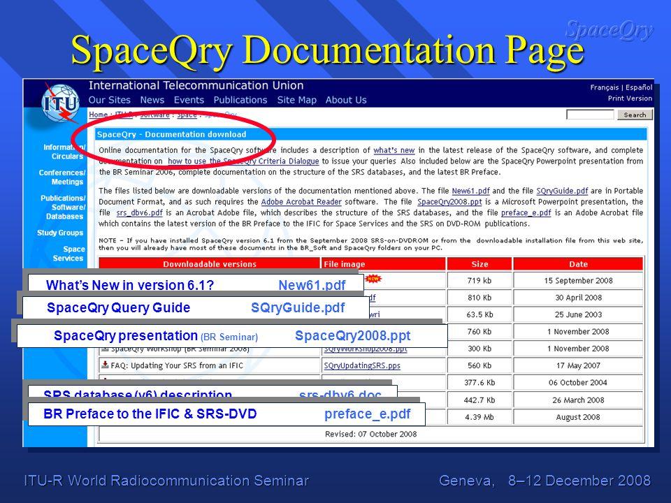 ITU-R World Radiocommunication Seminar Geneva, 8–12 December 2008 SpaceQry Documentation Page Whats New in version 6.1.