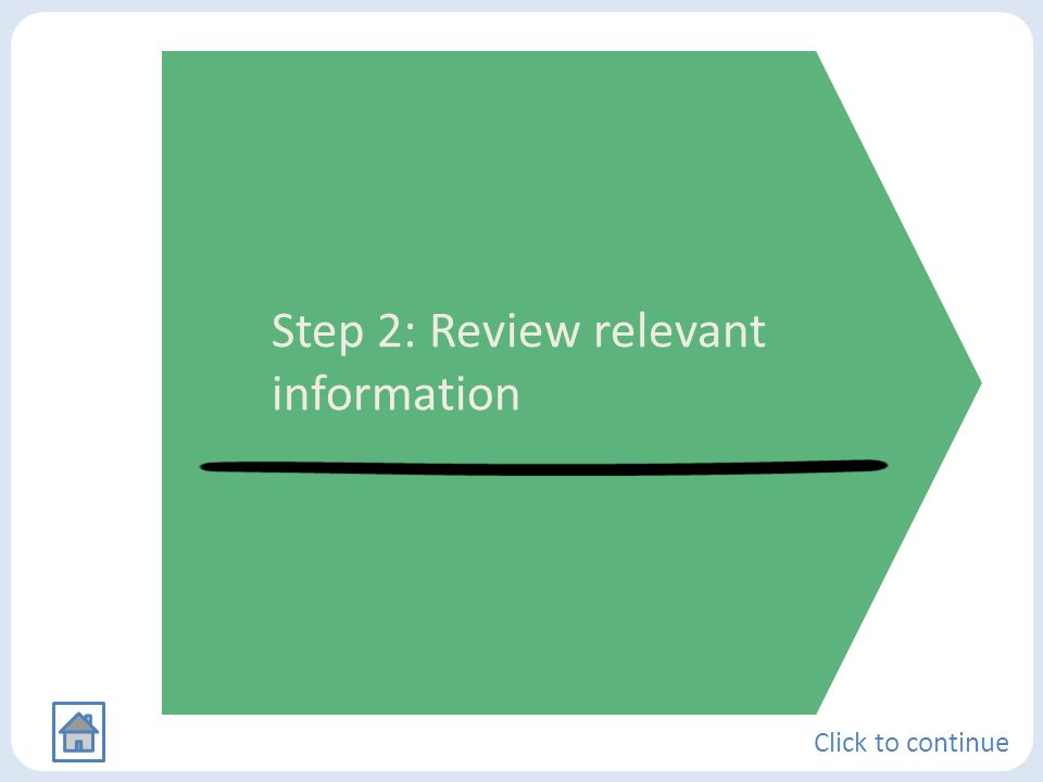 Step 2: Review relevant information Click to continue