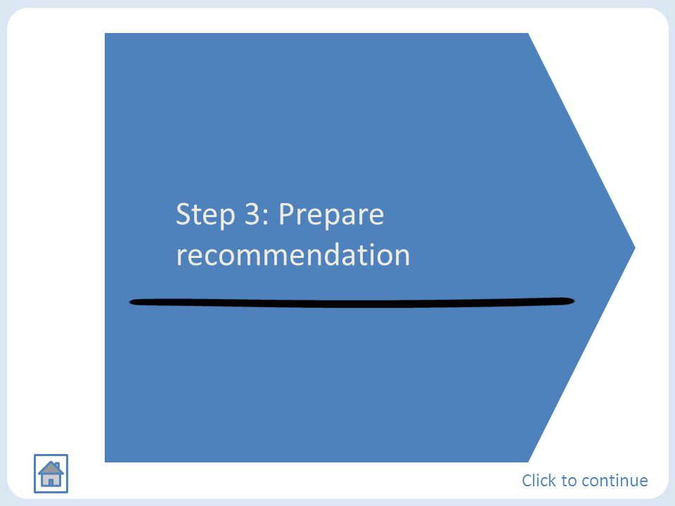 Step 3: Prepare recommendation Click to continue