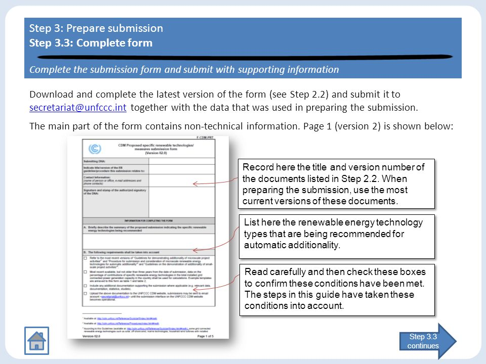 Step 3.3 continues Download and complete the latest version of the form (see Step 2.2) and submit it to secretariat@unfccc.int together with the data that was used in preparing the submission.
