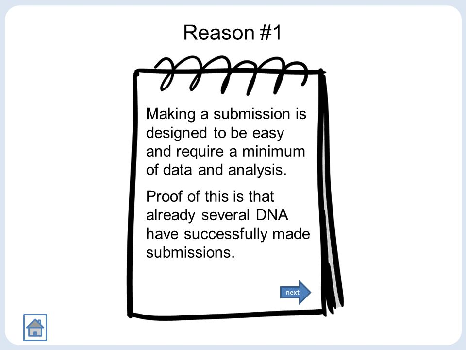 Reason #1 Making a submission is designed to be easy and require a minimum of data and analysis.
