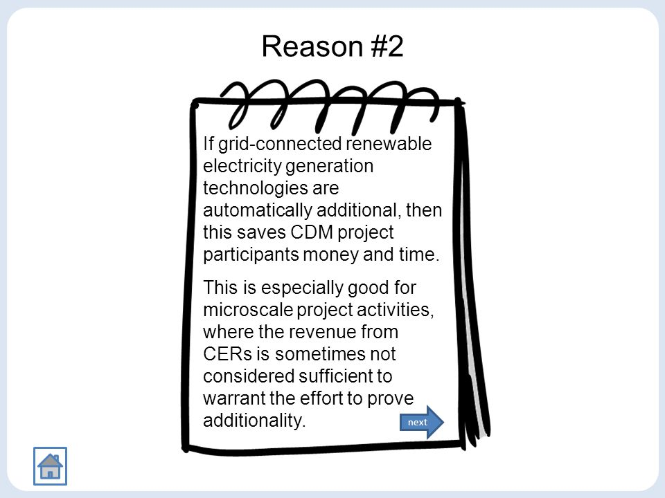 Reason #3 Encouraging the development of micro-scale project activities has these benefits: support sustainable development goals encourage transfer of technology promote transfer of knowledge attract new participants to the CDM because they are easier to implement and governed by simpler rules than large-scale CDM projects