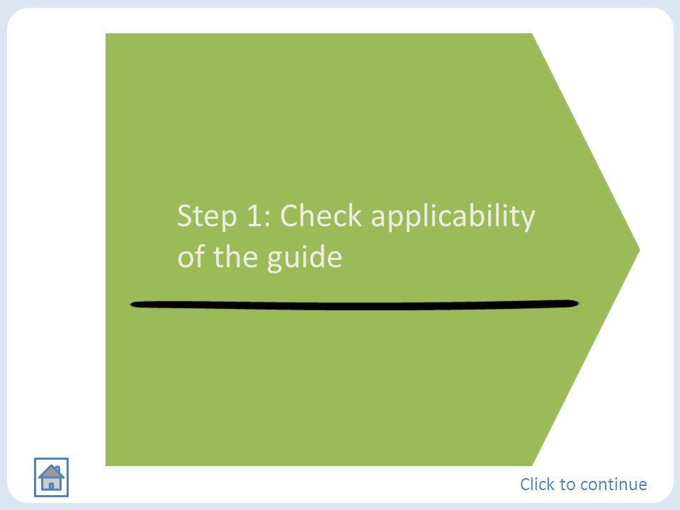 Step 1: Check applicability of the guide Click to continue