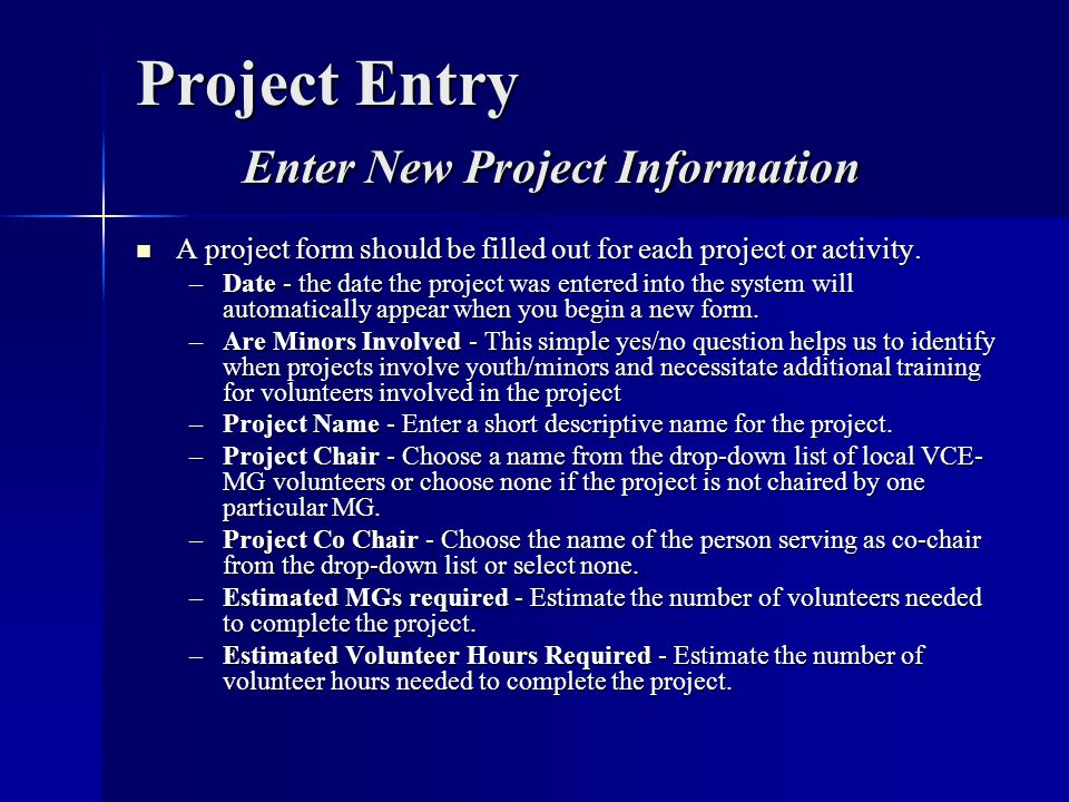 Project Entry Enter New Project Information A project form should be filled out for each project or activity. A project form should be filled out for