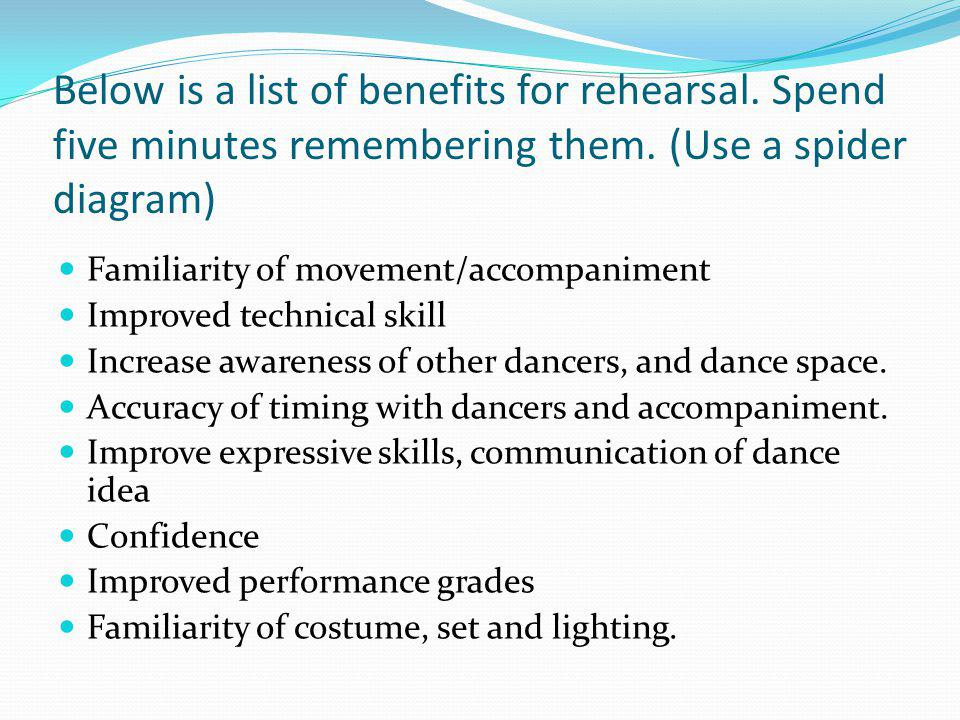 Below is a list of benefits for rehearsal. Spend five minutes remembering them.