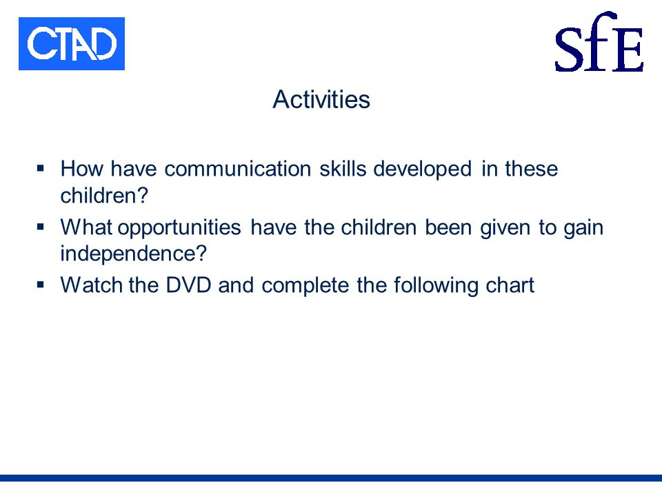 Activities How have communication skills developed in these children.