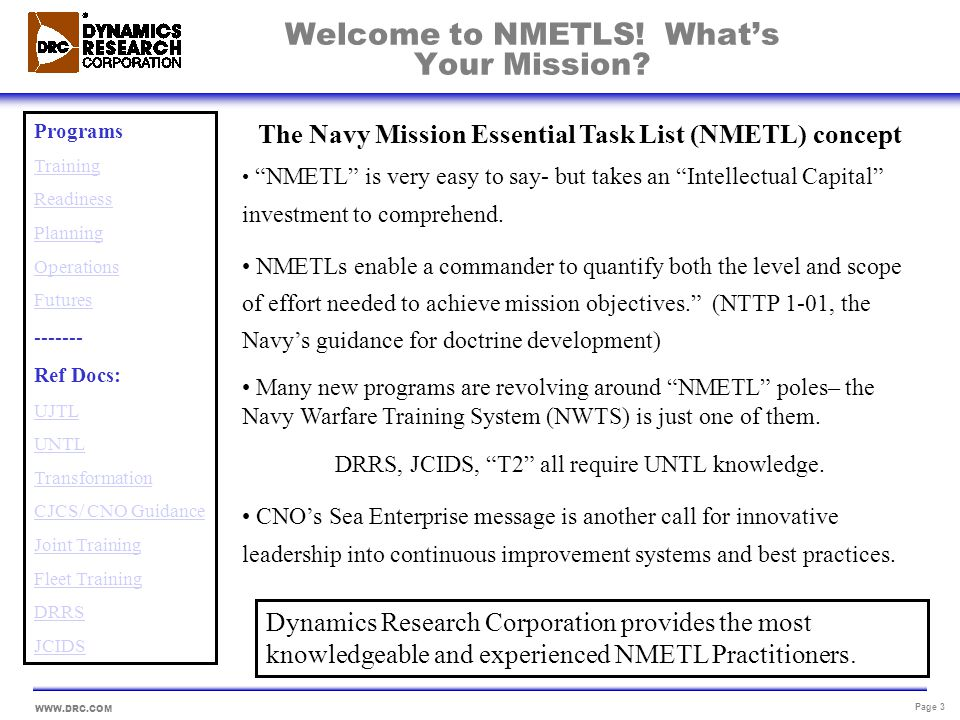 WWW.DRC.COM Page 3 The Navy Mission Essential Task List (NMETL) concept NMETL is very easy to say- but takes an Intellectual Capital investment to com