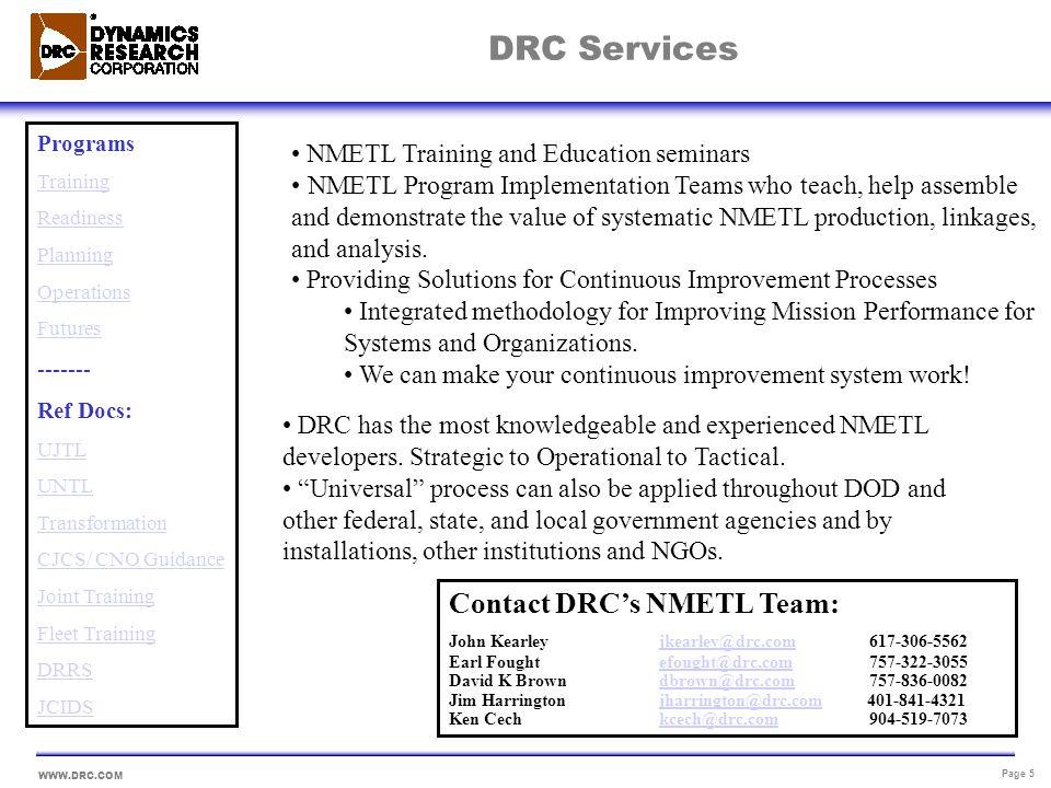 WWW.DRC.COM Page 16 DOD Transformation modeled on JTS process Transformation is a Process.