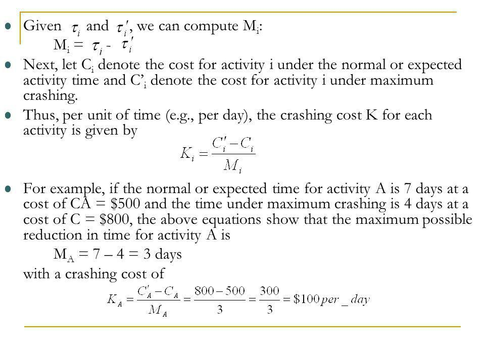 We make the assumption that any portion or fraction of the activity crash time can be achieved for a corresponding portion of the activity crashing cost.