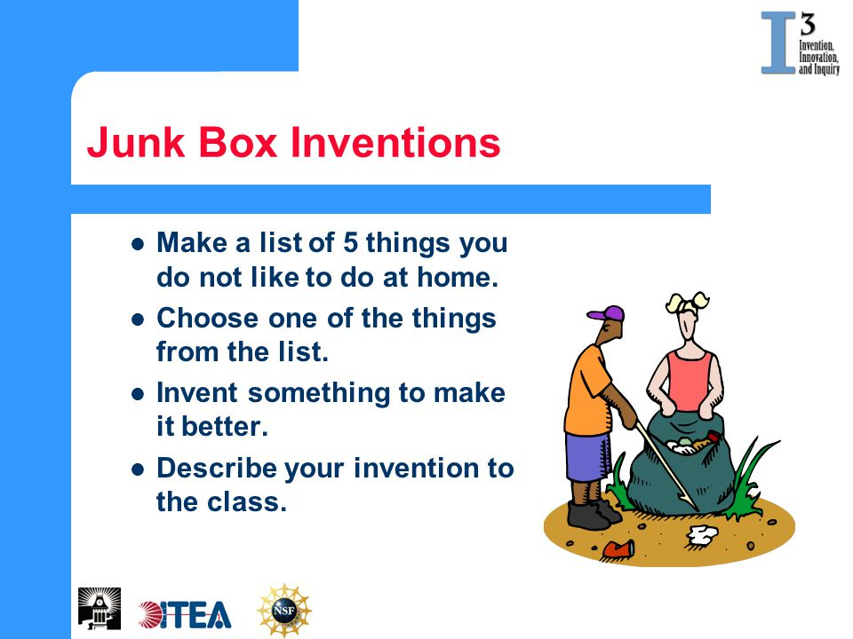 Step 4 – Testing and Evaluating When you have a working model of your invention follow these steps: – Test – Does it work.
