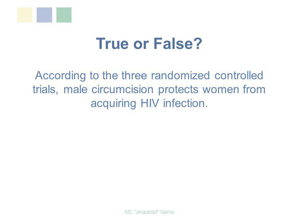 Name the principal investigators in the three randomized control trials (RCTs) on HIV and male circumcision 1. Dr. Bertran Auvert, Orange Farm, South