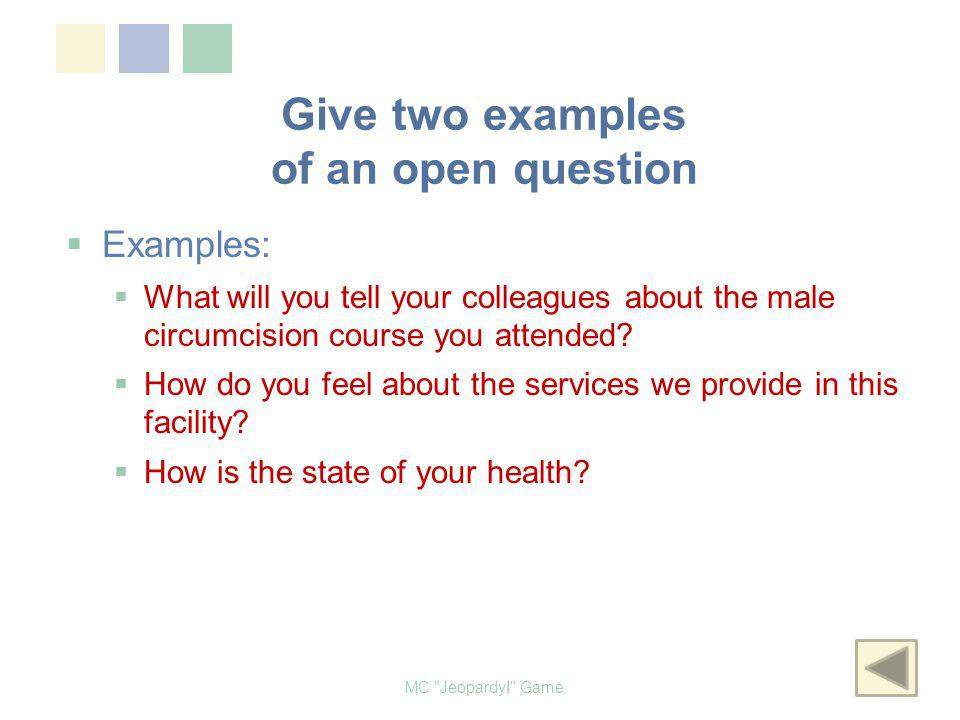 Give two examples of an open question MC