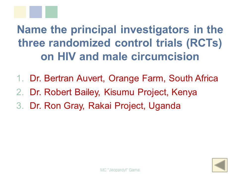 Name the principal investigators in the three randomized control trials (RCTs) on HIV and male circumcision 1.