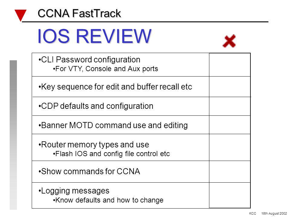 CCNA FastTrack CCNA FastTrack IOS REVIEW lab#1 RTR-2 RTR-1 Se0 L0 E0 L0 192.168.0.0/24 192.168.5.0/24 TFTP server 192.168.0.99 192.168.192.1/32 192.16