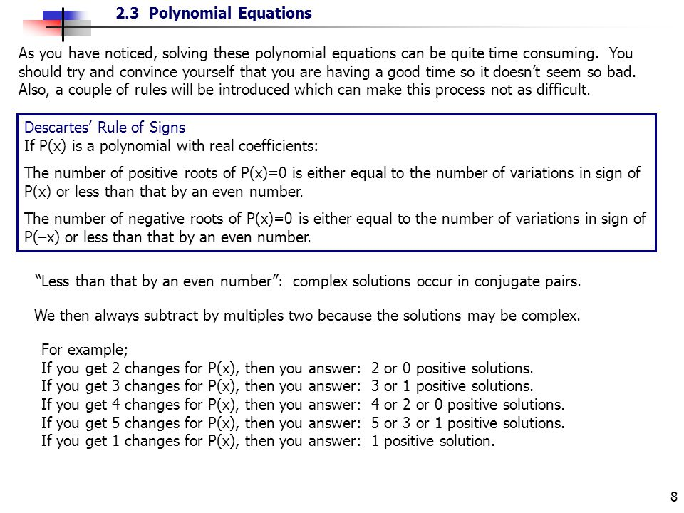 2.3 Polynomial Equations 8 As you have noticed, solving these polynomial equations can be quite time consuming. You should try and convince yourself t