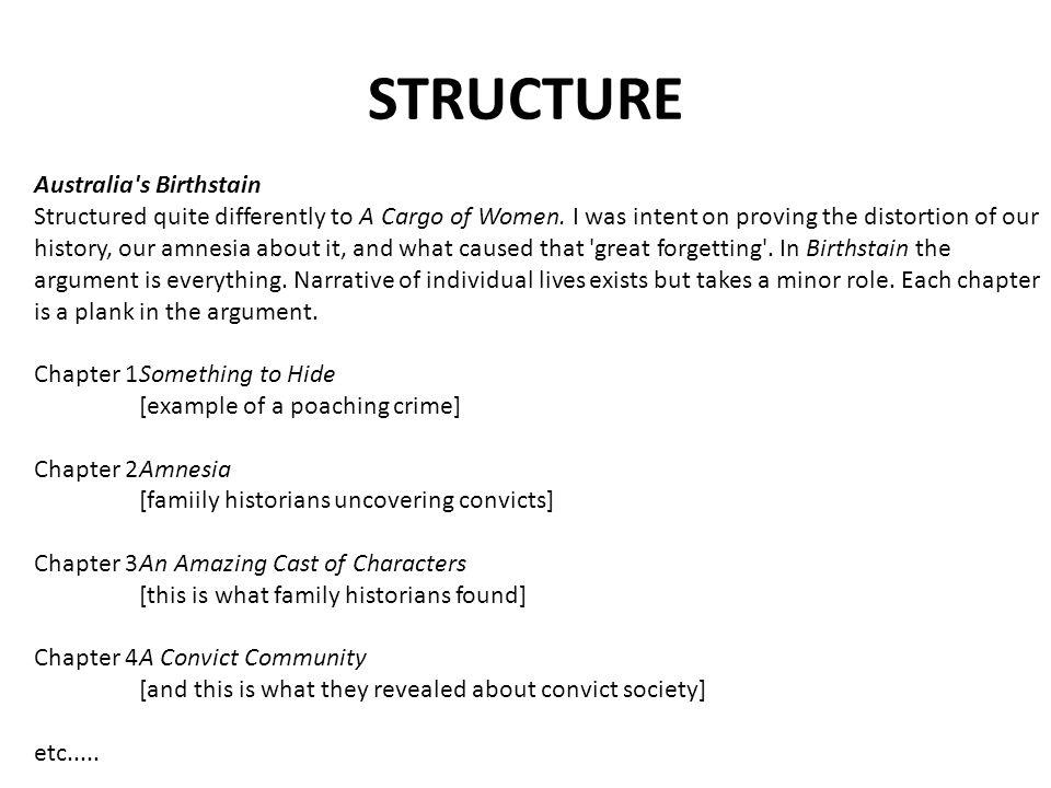 STRUCTURE Australia s Birthstain Structured quite differently to A Cargo of Women.