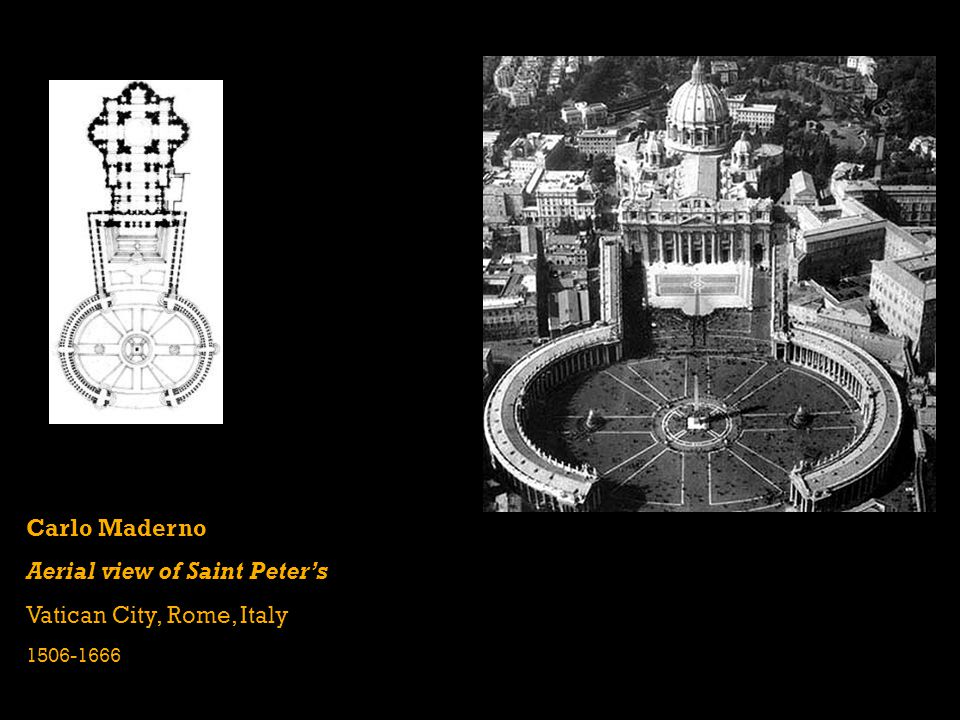 Carlo Maderno Aerial view of Saint Peters Vatican City, Rome, Italy 1506-1666