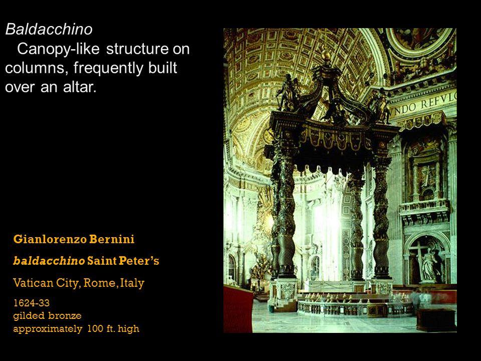 Gianlorenzo Bernini baldacchino Saint Peters Vatican City, Rome, Italy 1624-33 gilded bronze approximately 100 ft. high Baldacchino Canopy-like struct