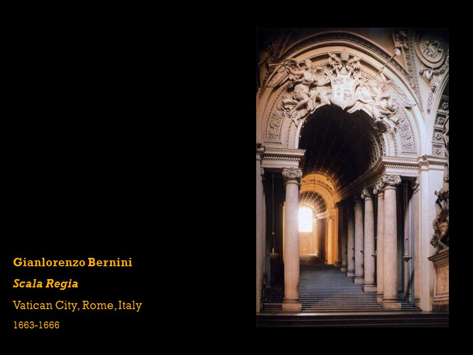 Gianlorenzo Bernini Scala Regia Vatican City, Rome, Italy 1663-1666