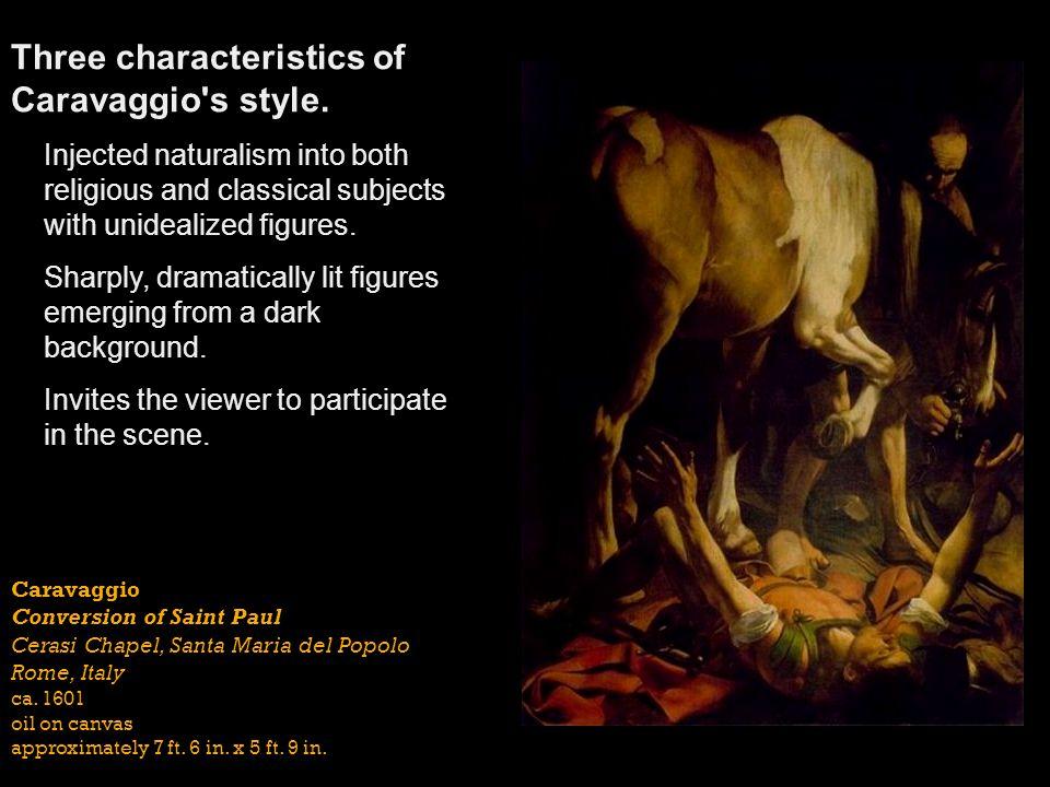 Caravaggio Conversion of Saint Paul Cerasi Chapel, Santa Maria del Popolo Rome, Italy ca. 1601 oil on canvas approximately 7 ft. 6 in. x 5 ft. 9 in. T