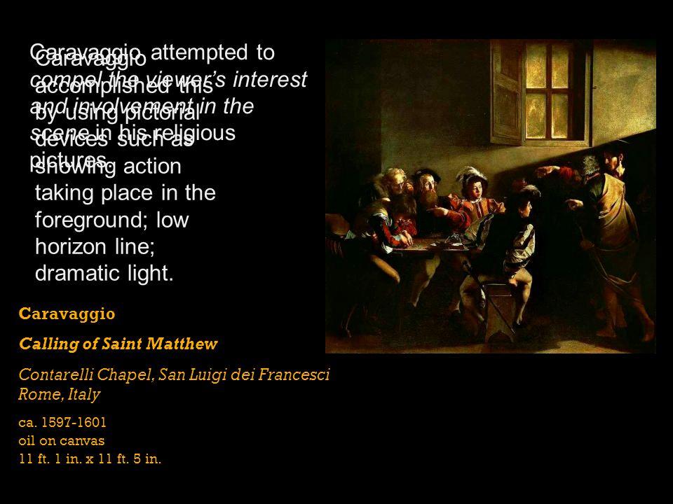 Caravaggio Calling of Saint Matthew Contarelli Chapel, San Luigi dei Francesci Rome, Italy ca. 1597-1601 oil on canvas 11 ft. 1 in. x 11 ft. 5 in. Car