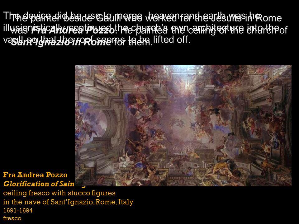 Fra Andrea Pozzo Glorification of Saint Ignatius ceiling fresco with stucco figures in the nave of SantIgnazio, Rome, Italy 1691-1694 fresco The paint