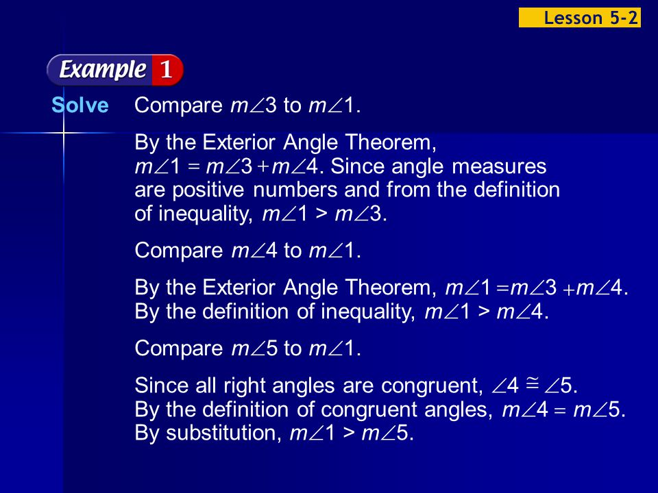 Example 2-1a Solve Compare m 3 to m 1. By the Exterior Angle Theorem, m 1 m 3 m 4.