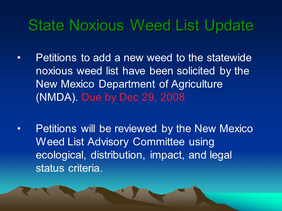 State Noxious Weed List Update Petitions to add a new weed to the statewide noxious weed list have been solicited by the New Mexico Department of Agri
