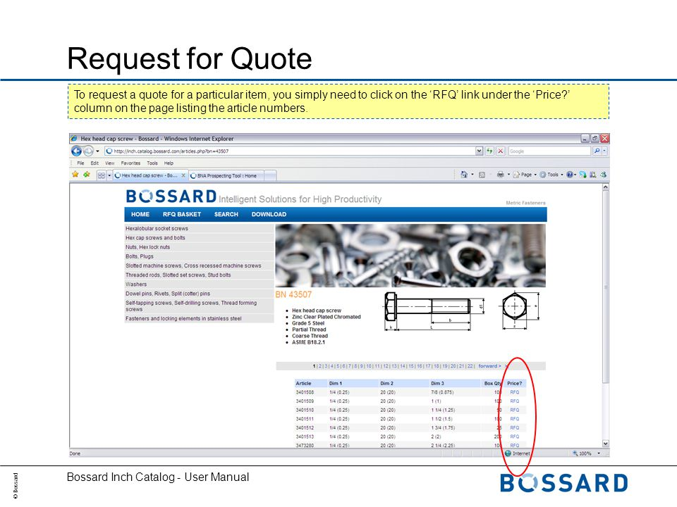 © Bossard Bossard Inch Catalog - User Manual Request for Quote To request a quote for a particular item, you simply need to click on the RFQ link under the Price.