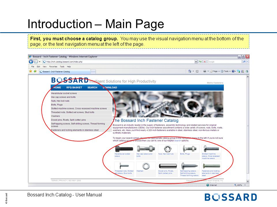 © Bossard Bossard Inch Catalog - User Manual Introduction – Catalog Groups Once youve selected a catalog group you will be presented with a new visual navigation menu.