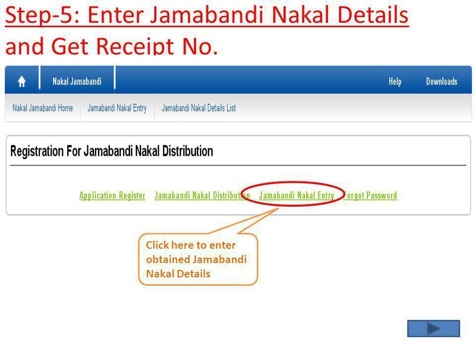 Step-5: Enter Jamabandi Nakal Details and Get Receipt No. Click here to enter obtained Jamabandi Nakal Details