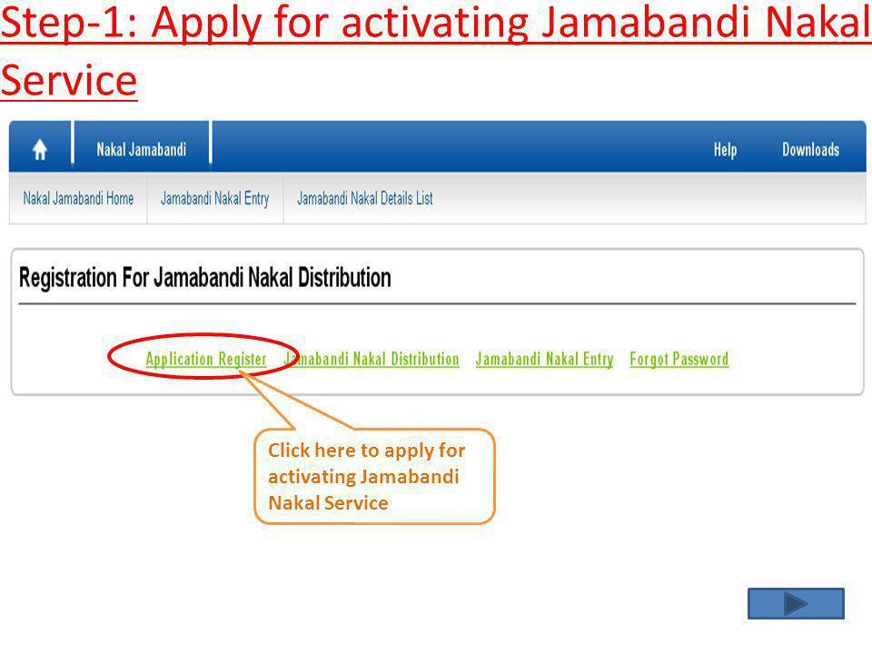 Step-1: Apply for activating Jamabandi Nakal Service Click here to apply for activating Jamabandi Nakal Service