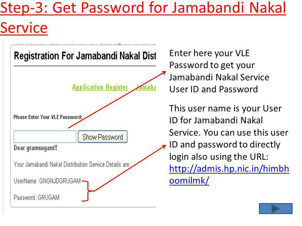 Step-3: Get Password for Jamabandi Nakal Service Enter here your VLE Password to get your Jamabandi Nakal Service User ID and Password This user name