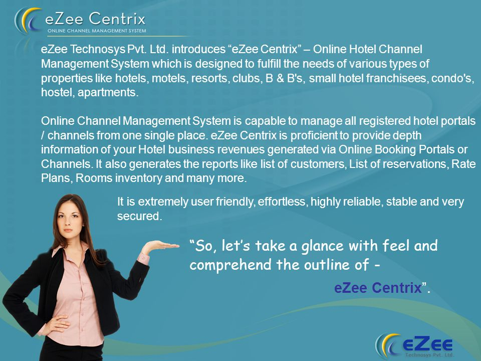 So, lets take a glance with feel and comprehend the outline of - eZee Centrix.
