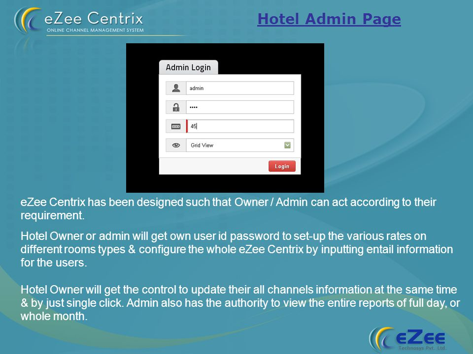 Hotel Admin Page eZee Centrix has been designed such that Owner / Admin can act according to their requirement.