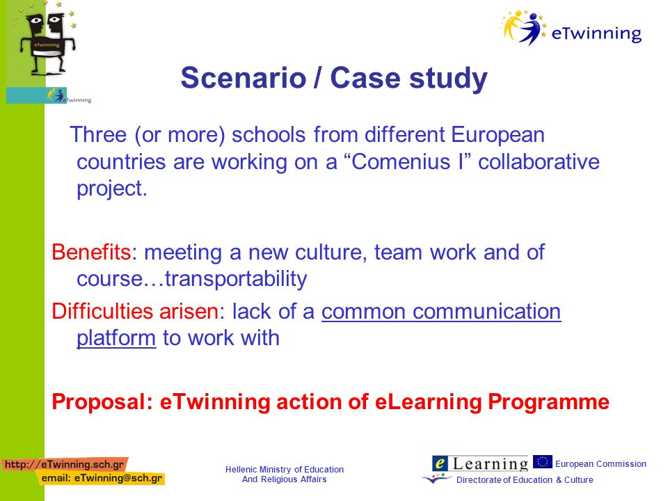 Hellenic Ministry of Education And Religious Affairs European Commission Directorate of Education & Culture Scenario / Case study Three (or more) schools from different European countries are working on a Comenius I collaborative project.